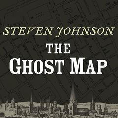 The Ghost Map by Steven Johnson