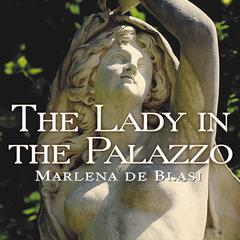 The Lady in the Palazzo by Marlena de Blasi
