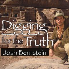 Digging for the Truth by Josh Bernstein