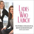 Ladies Who Launch by Victoria Colligan, Beth Schoenfeldt