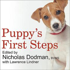 Puppy's First Steps by the Faculty of the Cummings School of Veterinary Medicine at Tufts University, Nicholas Dodman, DVM