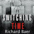 Switching Time by Richard Baer