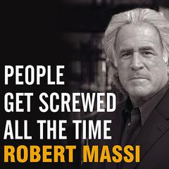 People Get Screwed All the Time by Robert Massi