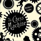 The Chess Machine by Robert Löhr