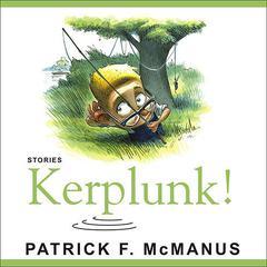 Kerplunk! by Patrick F. McManus