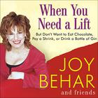 When You Need a Lift by Joy Behar