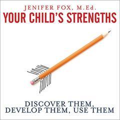 Your Child's Strengths by Jenifer Fox, MEd