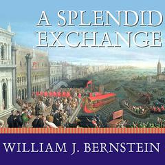 A Splendid Exchange by William J. Bernstein