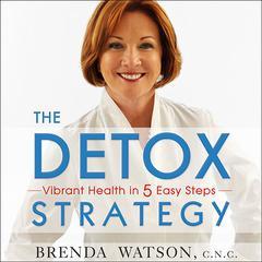 The Detox Strategy by Brenda Watson, CNC