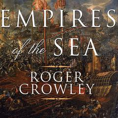 Empires of the Sea by Roger Crowley