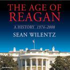 The Age of Reagan by Sean Wilentz