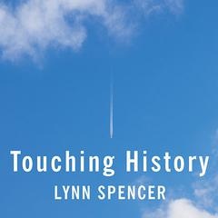 Touching History by Lynn Spencer