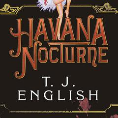Havana Nocturne by T. J. English