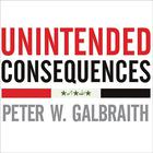 Unintended Consequences by Peter W. Galbraith