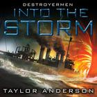 Destroyermen: Into the Storm by Taylor Anderson