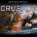Destroyermen: Crusade by Taylor Anderson