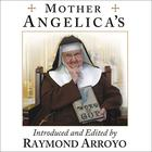 Mother Angelica's Private and Pithy Lessons from the Scriptures by Raymond Arroyo