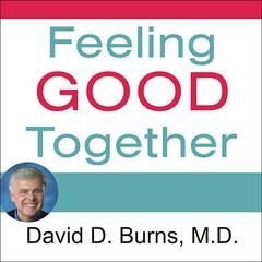 Feeling Good Together by David D. Burns, MD