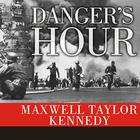 Danger's Hour by Maxwell Taylor Kennedy
