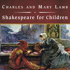 Shakespeare for Children by Charles Lamb, Mary Lamb