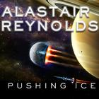 Pushing Ice by Alastair Reynolds