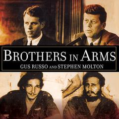 Brothers in Arms by Stephen Molton, Gus Russo