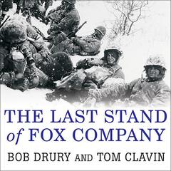 The Last Stand of Fox Company by Tom Clavin, Bob Drury