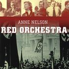 Red Orchestra by Anne Nelson