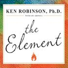 The Element by Ken Robinson, PhD