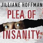 Plea of Insanity by Jilliane Hoffman