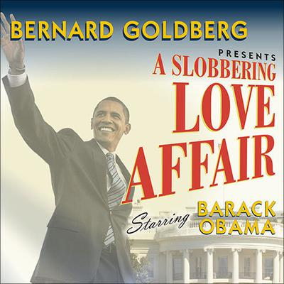 A Slobbering Love Affair by Bernard Goldberg