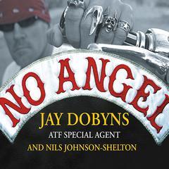 No Angel by Jay Dobyns, Nils Johnson-Shelton