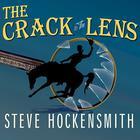 The Crack in the Lens by Steve Hockensmith