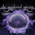 The Accidental Sorcerer by Karen Miller