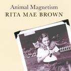 Animal Magnetism by Rita Mae Brown