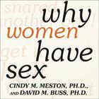 Why Women Have Sex by David M. Buss, Cindy M. Meston