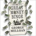 The Great Money Binge by George Melloan