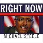 Right Now by Michael Steele