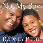 Not My Boy! by Rodney Peete