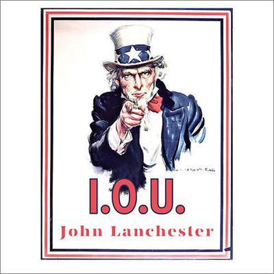I. O. U. by John Lanchester