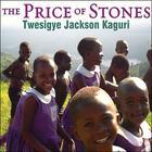 The Price of Stones by Twesigye Jackson Kaguri