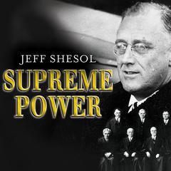 Supreme Power by Jeff Shesol