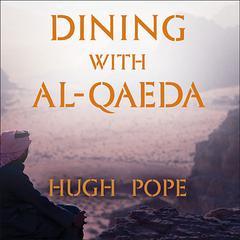 Dining with al-Qaeda by Hugh Pope