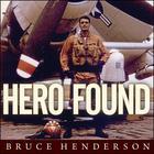 Hero Found by Bruce Henderson
