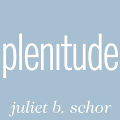 Plenitude by Juliet B. Schor