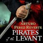 Pirates of the Levant by Arturo Pérez-Reverte