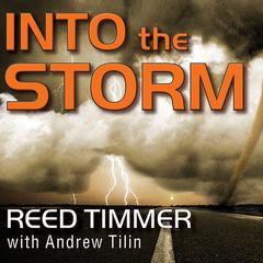 Into the Storm by Reed Timmer, Andrew Tilin