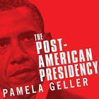 The Post-American Presidency by Pamela Geller