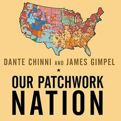 Our Patchwork Nation by Dante Chinni, James Gimpel