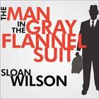 The Man in the Gray Flannel Suit by Sloan Wilson